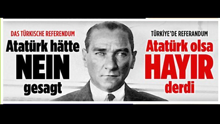Alman Bild gazetesinden flaş haber: Atatürk olsa 'Hayır' derdi