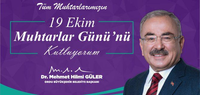 DR. MEHMET HİLMİ GÜLER'DEN MUHTARLARA GÜNÜ MESAJI