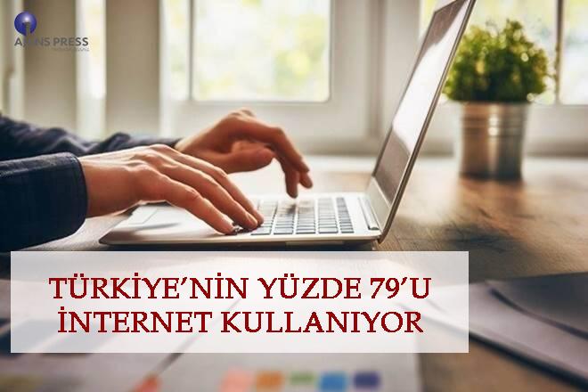 TÜRKİYE'NİN YÜZDE 79'U İNTERNET KULLANIYOR